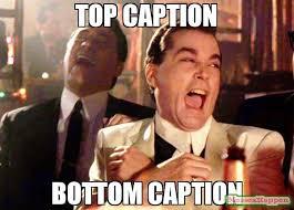 Caption Meme - top caption bottom caption meme ray liota 57648 memeshappen