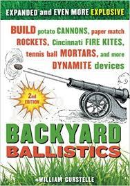Backyard Artillery Backyard Ballistics Build Potato Cannons Paper Match Rockets