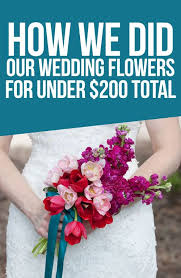 wedding flowers wi wedding wednesday how we did our wedding flowers for 200