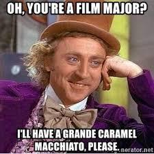 Film Major Meme - 7 things all film majors know to be true