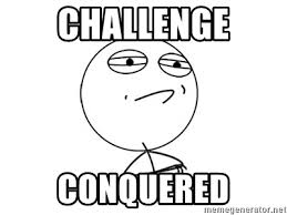 Challenge Accepted Meme Generator - challenge conquered challenge accepted meme generator