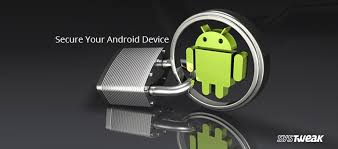 8 ways to secure your android device tighten security on your - Secure Android