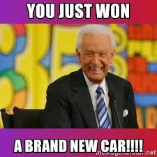 New Car Meme - you just won a brand new car bob barker meme generator