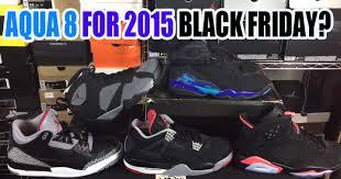 jordan shoes black friday air jordan 8 aqua for 2015 black friday sneaker discussion