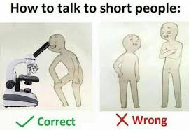 Short Person Meme - 21 better ways to talk to short people smosh