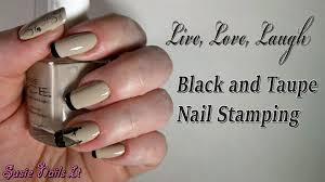 Live Love And Laugh by Live Love Laugh Black And Taupe Nail Art Stamping Design Youtube