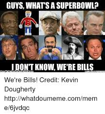 What S A Meme - guys what sa superbowl comnfl memez know we re bills ht by face