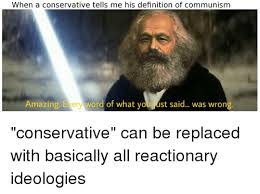 What Is The Definition Of A Meme - when a conservative tells me his definition of communism amazing