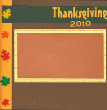 easy scrapbook layouts for thanksgiving part i scrapbookin easy