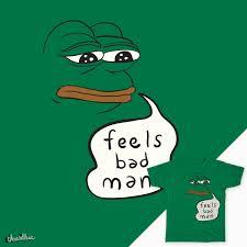 Sad Frog Meme - score feel bad man pepe the sad frog by kebuenowilly on threadless