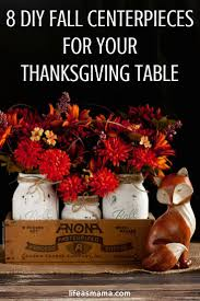 thanksgiving life hacks 8 diy fall centerpieces for your thanksgiving table