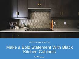black kitchen cabinets images black kitchen cabinets make a bold statement 23 effective