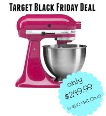 target black friday deal now target black friday deal now kitchenaid ultra stand mixer 249 99