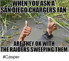 Raiders Chargers Meme - when you ask a san diego chargers fan rn4l are they ok with the