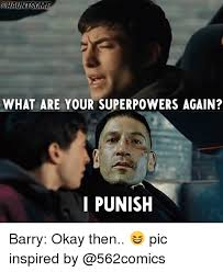 Okay Then Meme - what are your superpowers again i punish barry okay then pic