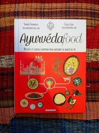 cuisine ayurvedique sortie du livre ayurvéda food le 20 mai hello ayurveda