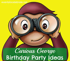 curious george birthday party curious george birthday party ideas events to celebrate