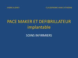 pacemaker chambre pace maker et defibrillateur implantable ppt