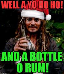 Rum Meme - well a yo ho ho and a bottle o rum meme