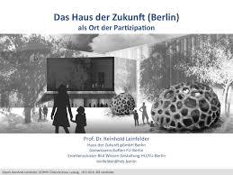 Haus Der Das Haus Der Zukunft Berlin Als Ort Der Partizipation Der