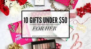 10 gifts under 50 for her sophistifunk