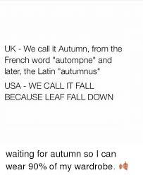 Autumn Meme - uk we call it autumn from the french word autompne and later the