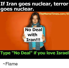 Deal Or No Deal Meme - if iran goes nuclear terror goes nuclear thememetimescomi5 no deal