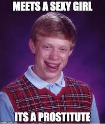 Sexy Girl Memes - bad luck brian meme imgflip