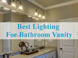 what is the best lighting for what is the best lighting for bathroom vanity finest bathroom