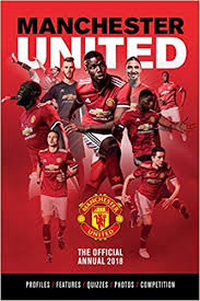 Manchester United The Official Manchester United Annual 2018 Annuals 2018