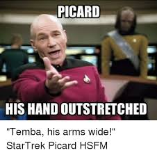 Star Trek Picard Meme - picard his hand outstretched temba his arms wide startrek picard