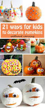 Halloween Crafts For Preschoolers Pinterest 21 Ways For Kids To Decorate Pumpkins Without Carving Use Leaves