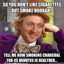 Hookah Meme - so you don t like cigarettes but smoke hookah tell me how smoking