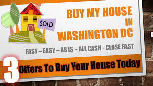 buy my house in washington dc fast sell my house fast