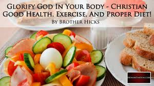 glorify god in your body christian good health exercise and