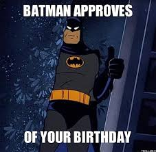 Batman Birthday Meme - happy birthday memes batman images galleries batman