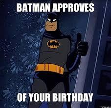 Superhero Birthday Meme - happy birthday memes batman images galleries batman