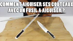 comment aiguiser un couteau de cuisine comment aiguiser un couteau avec un fusil à aiguiser