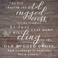 Song Lyrics Old Rugged Cross Old Rugged Cross Ever Thine Home