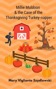thanksgiving turkey song millie muldoon u0026 the case of the thanksgiving turkey napper mary