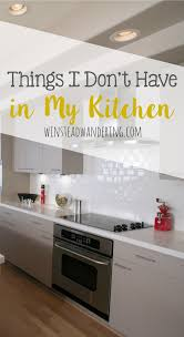 things i don u0027t have in my kitchen winstead wandering