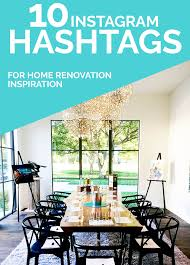 Home Design Hashtags Instagram | 10 instagram hashtags for home renovation and interior design