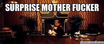 Surprise Mother Meme - mother fucker
