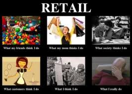 Working In Retail Memes - the world of retail jobs in fashion american university au news