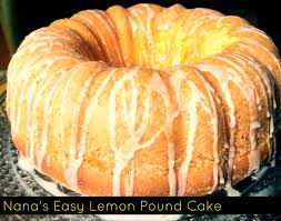 nana u0027s easy lemon pound cake aunt bee u0027s recipes
