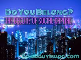 the decline of social capital do you belong
