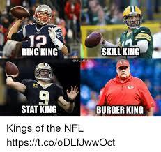 Meme Nfl - fackes ring king skillking memes stat king burger king kings of the