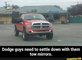 Dodge Tow Mirrors Meme - need tow mirrors that stick out 5 feet hehehe page 3 dodge