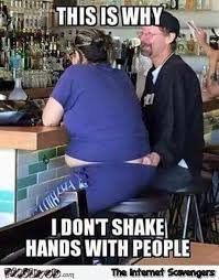 Adult Funny Memes - this is why i don t shake hands with people funny adult meme pmslweb