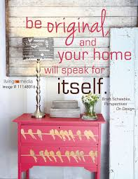 """Be original and your home will speak for itself "" Living4Media interior · Interior Design QuotesQuote"